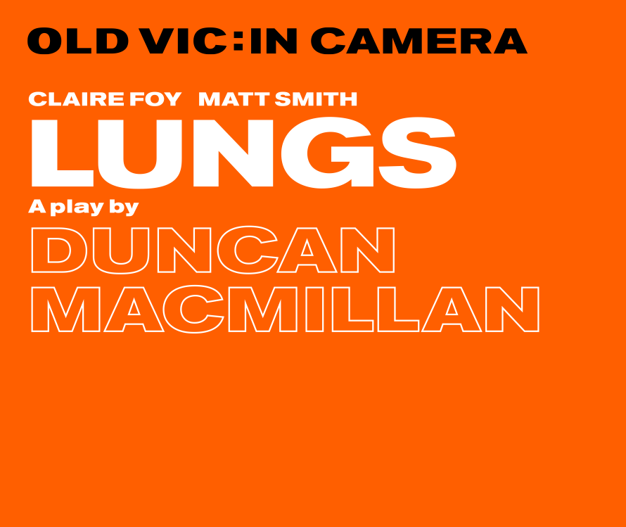 OLD VIC: IN CAMERA - Lungs